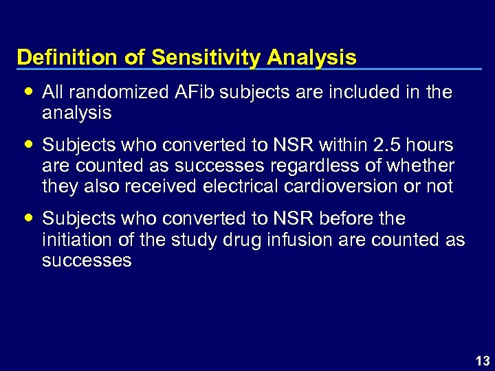 Definition of Sensitivity Analysis All randomized AFib subjects are included in the analysis Subjects