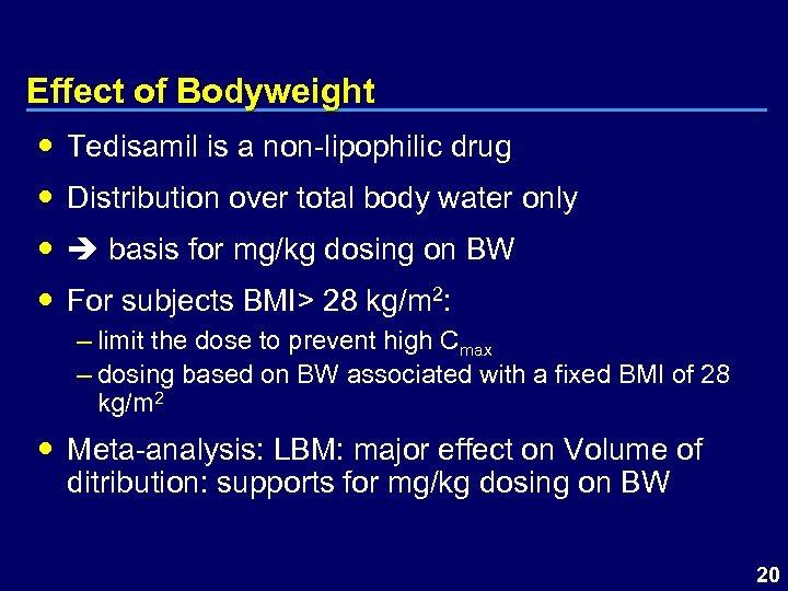 Effect of Bodyweight Tedisamil is a non-lipophilic drug Distribution over total body water only