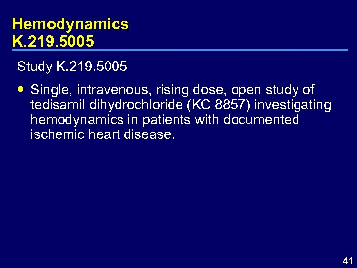 Hemodynamics K. 219. 5005 Study K. 219. 5005 Single, intravenous, rising dose, open study