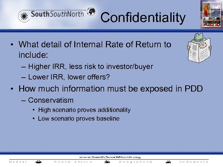 Confidentiality • What detail of Internal Rate of Return to include: – Higher IRR,