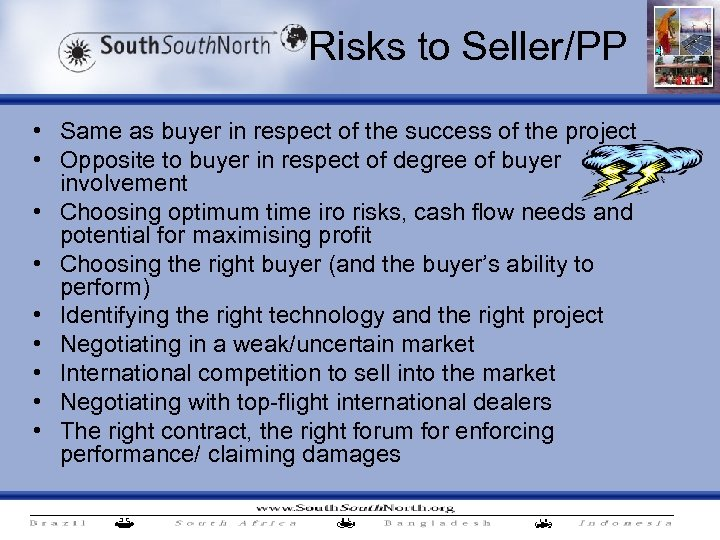 Risks to Seller/PP • Same as buyer in respect of the success of the