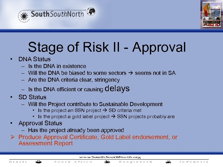 Stage of Risk II - Approval • DNA Status – Is the DNA in