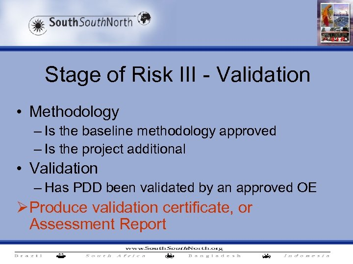 Stage of Risk III - Validation • Methodology – Is the baseline methodology approved