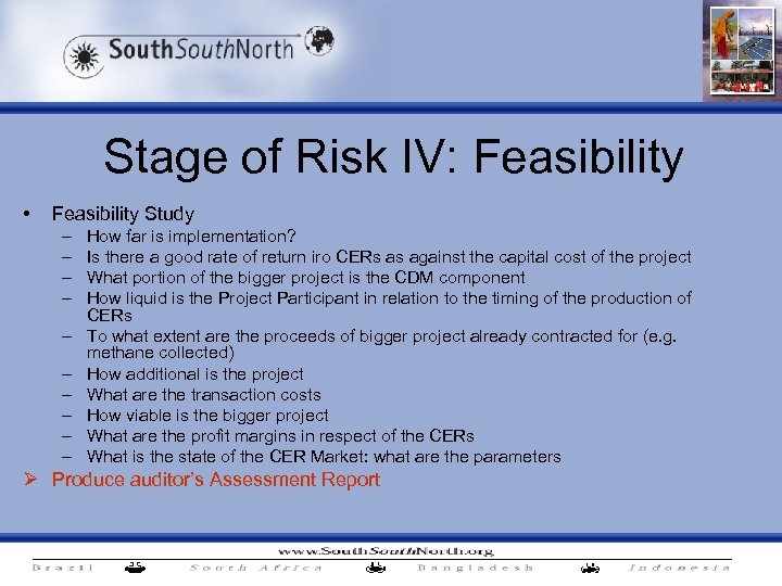 Stage of Risk IV: Feasibility • Feasibility Study – – – – – How