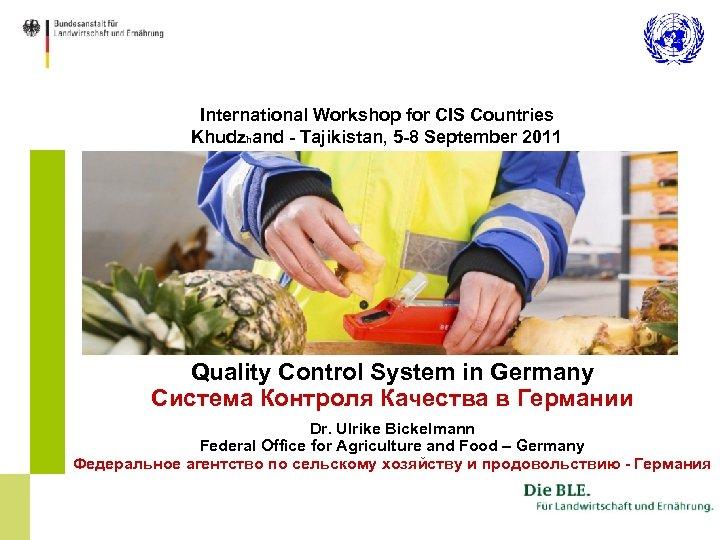 International Workshop for CIS Countries Khudzhand - Tajikistan, 5 -8 September 2011 Quality Control