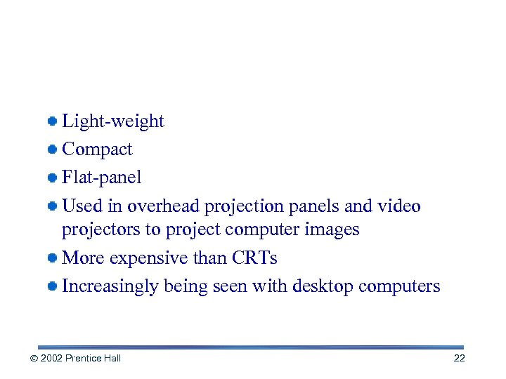 Liquid Crystal Display (LCD) Light-weight Compact Flat-panel Used in overhead projection panels and video