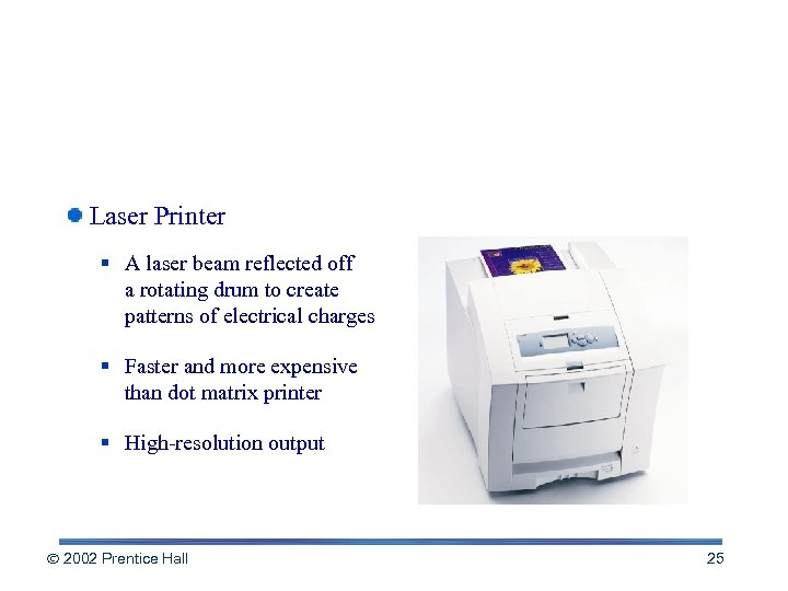 Non-impact Printers Laser Printer § A laser beam reflected off a rotating drum to