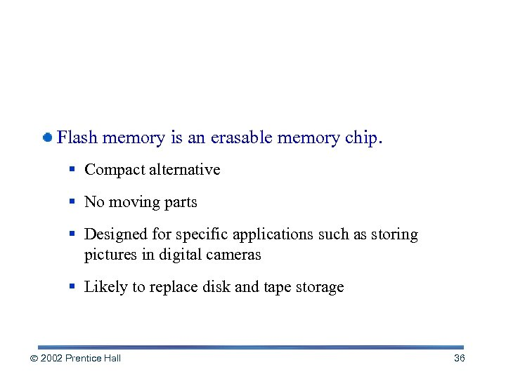 Solid-state Storage Devices Flash memory is an erasable memory chip. § Compact alternative §