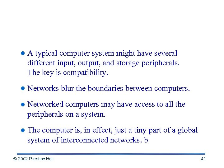 Putting It All Together with Networks A typical computer system might have several different