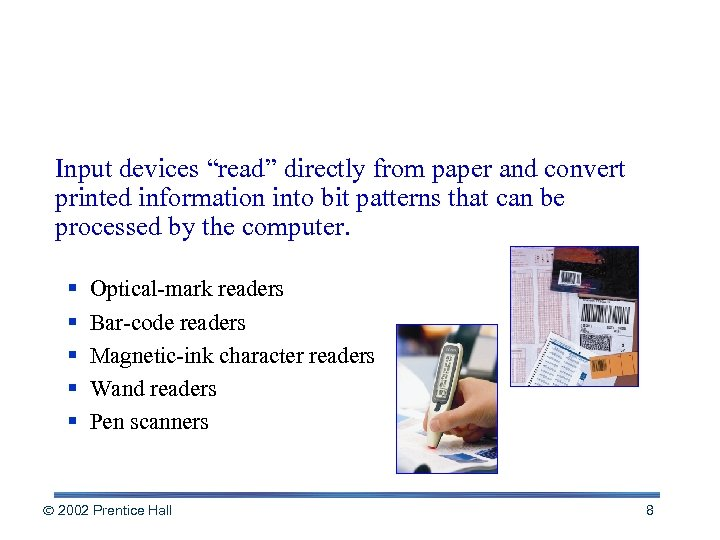 """Reading Tools Input devices """"read"""" directly from paper and convert printed information into bit"""