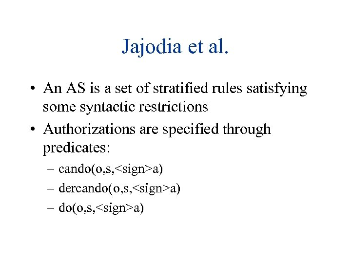 Jajodia et al. • An AS is a set of stratified rules satisfying some