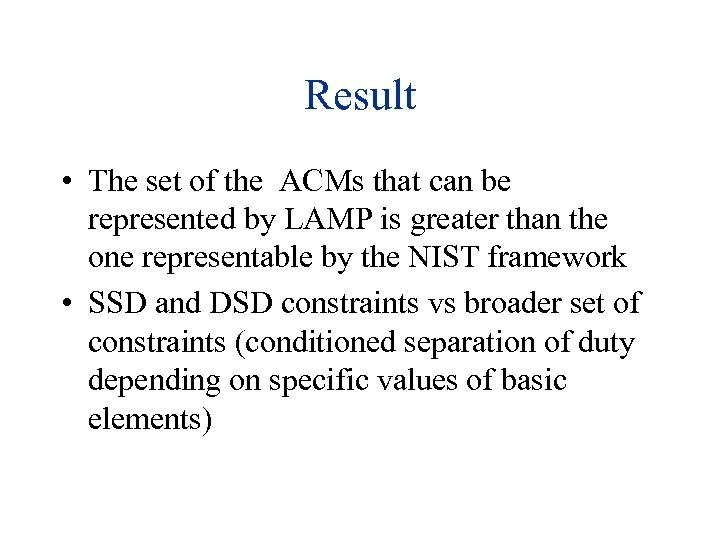 Result • The set of the ACMs that can be represented by LAMP is