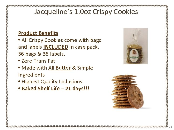 Jacqueline's 1. 0 oz Crispy Cookies Product Benefits • All Crispy Cookies come with