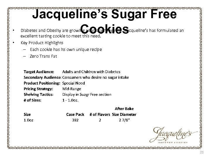 • • Jacqueline's Sugar Free Cookies Diabetes and Obesity are growing at an