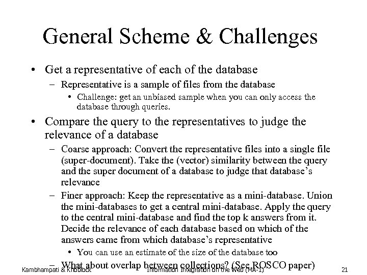 General Scheme & Challenges • Get a representative of each of the database –