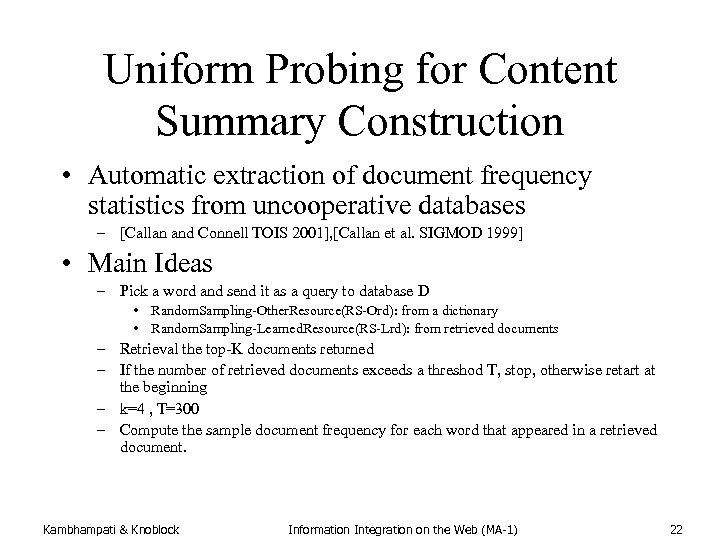 Uniform Probing for Content Summary Construction • Automatic extraction of document frequency statistics from