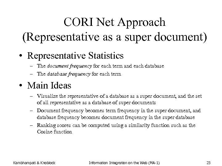 CORI Net Approach (Representative as a super document) • Representative Statistics – The document