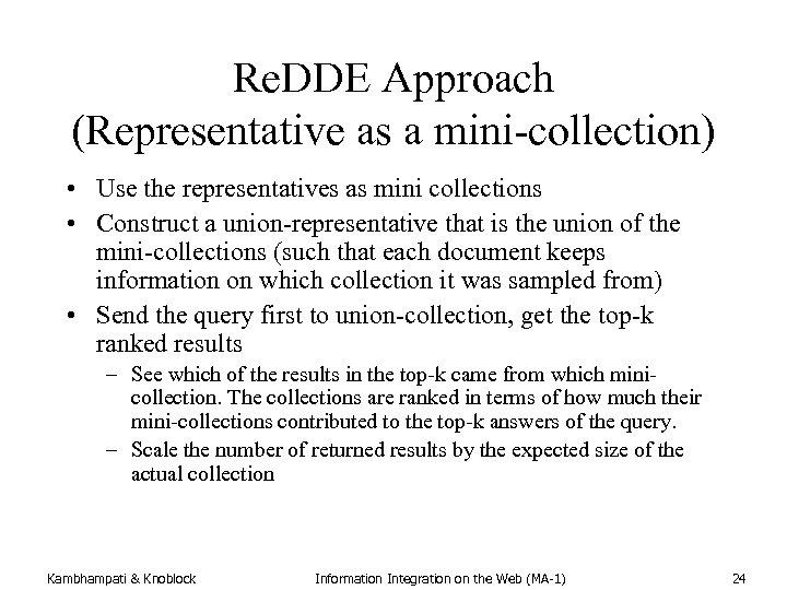 Re. DDE Approach (Representative as a mini-collection) • Use the representatives as mini collections