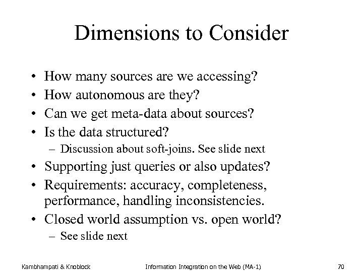 Dimensions to Consider • • How many sources are we accessing? How autonomous are