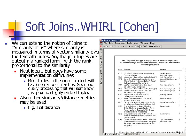 Soft Joins. . WHIRL [Cohen] n We can extend the notion of Joins to