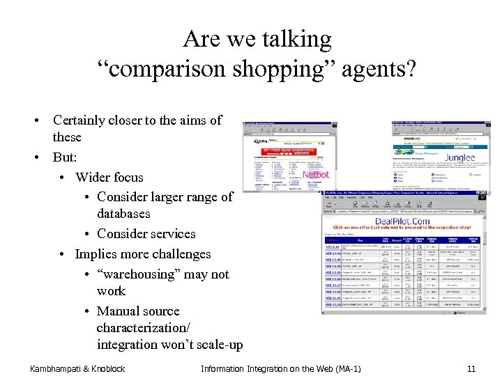 """Are we talking """"comparison shopping"""" agents? • Certainly closer to the aims of these"""