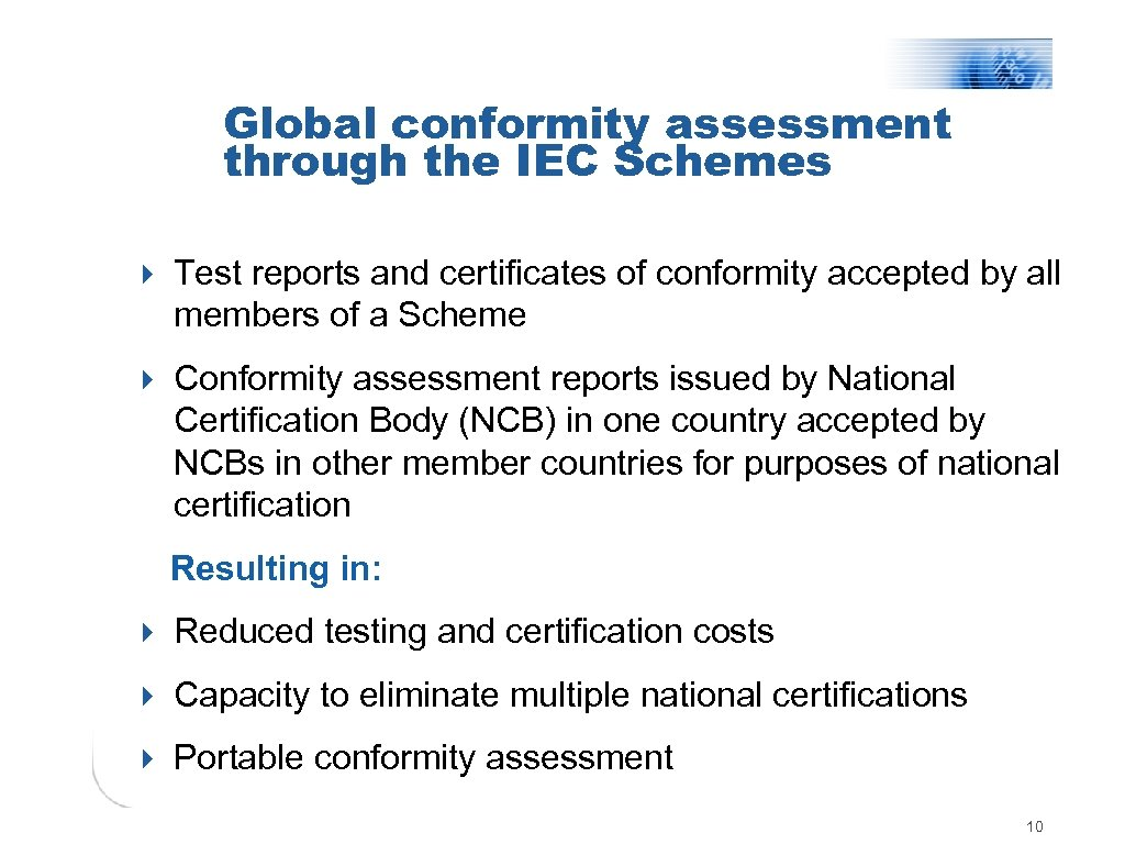 Global conformity assessment through the IEC Schemes 4 Test reports and certificates of conformity