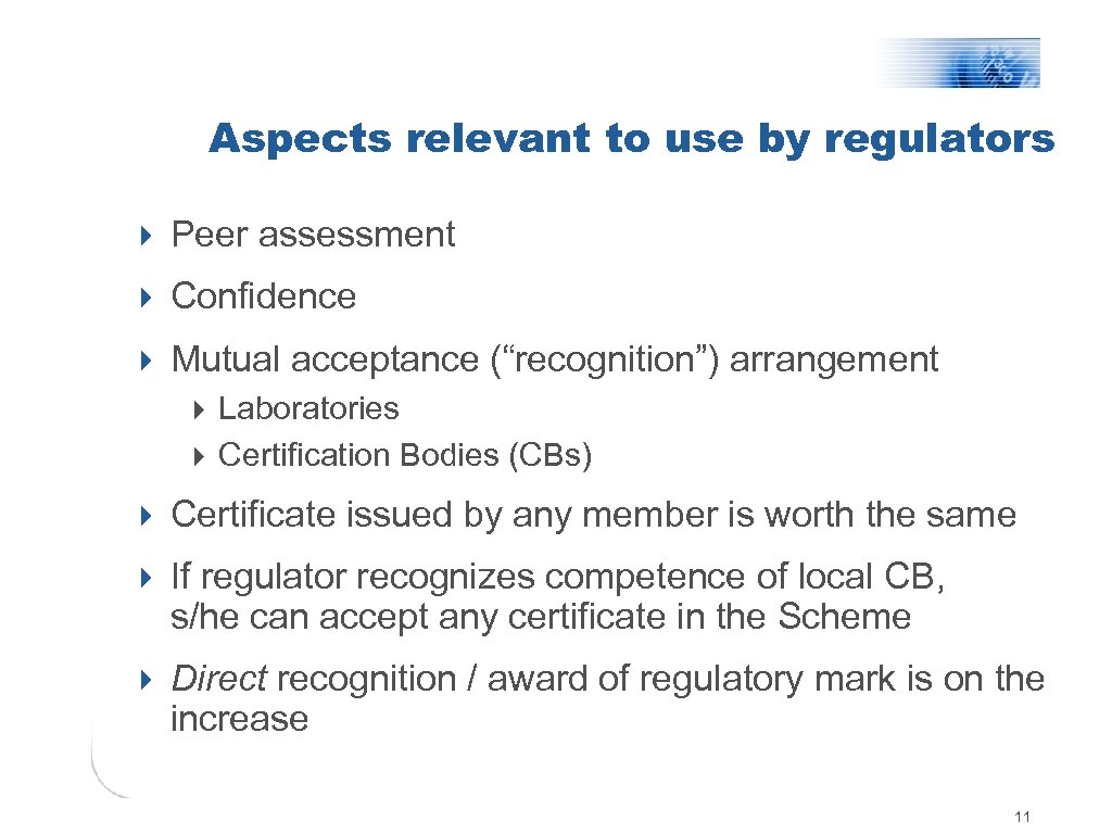 Aspects relevant to use by regulators 4 Peer assessment 4 Confidence 4 Mutual acceptance