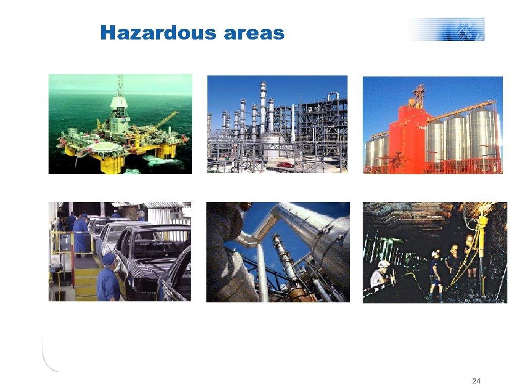 Hazardous areas 24