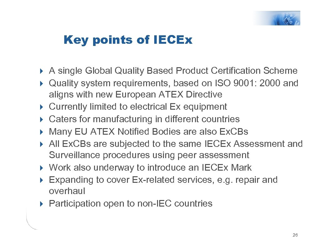Key points of IECEx 4 A single Global Quality Based Product Certification Scheme 4