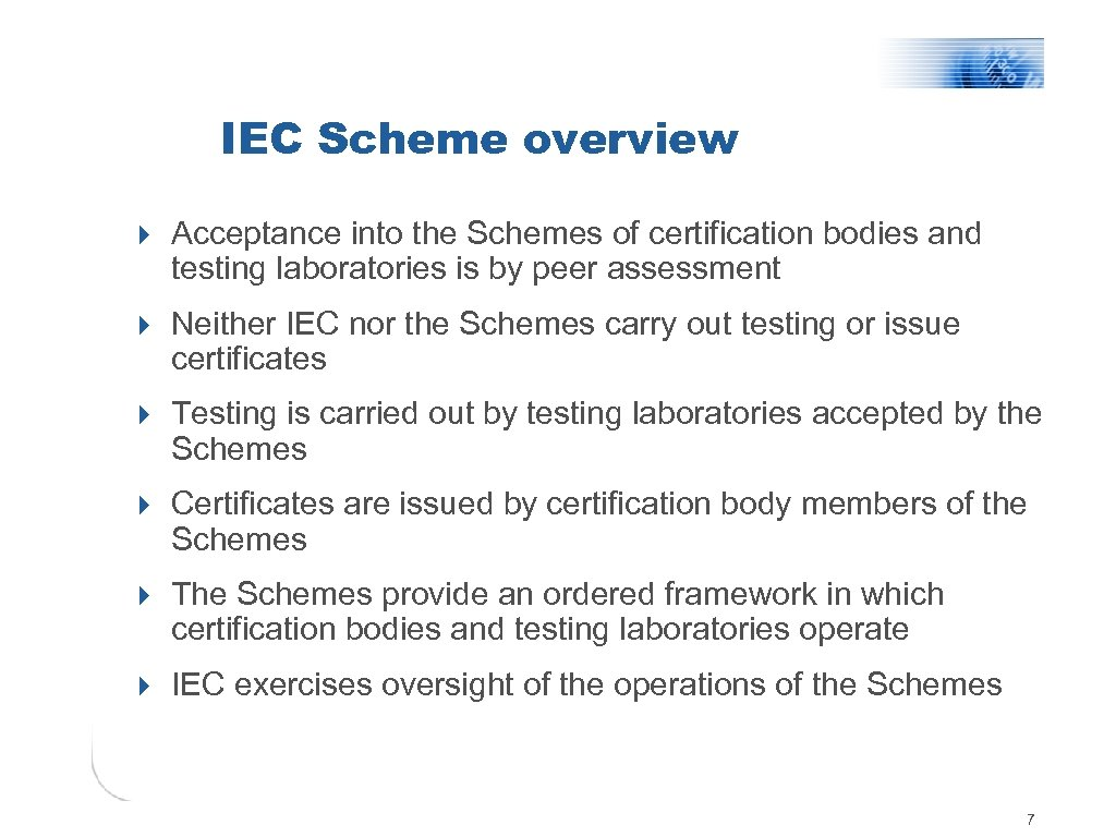 IEC Scheme overview 4 Acceptance into the Schemes of certification bodies and testing laboratories