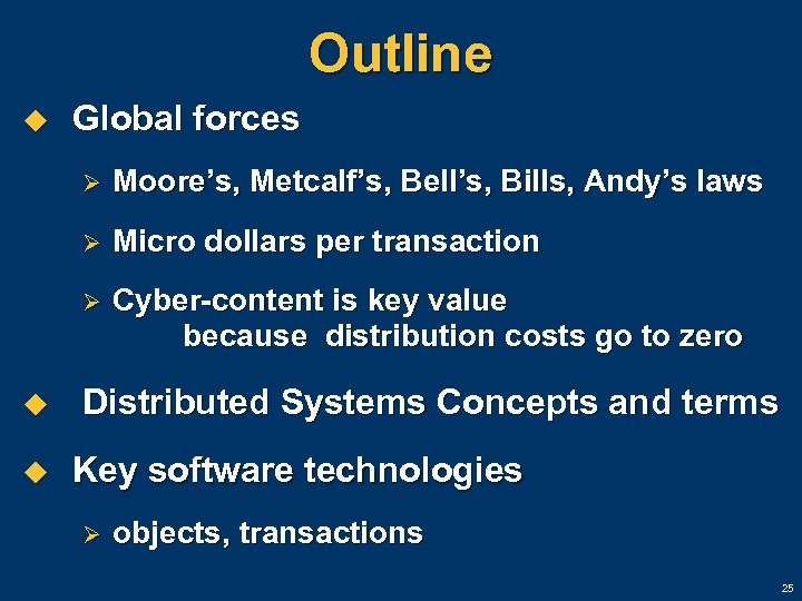 Outline u Global forces Ø Ø u Micro dollars per transaction Ø u Moore's,