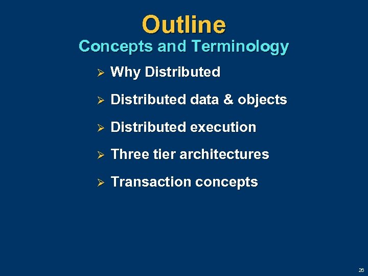 Outline Concepts and Terminology Ø Why Distributed Ø Distributed data & objects Ø Distributed