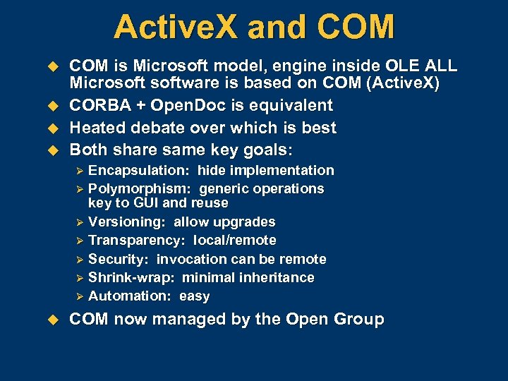 Active. X and COM u u COM is Microsoft model, engine inside OLE ALL