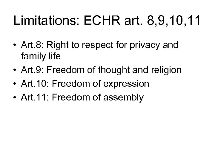 Limitations: ECHR art. 8, 9, 10, 11 • Art. 8: Right to respect for