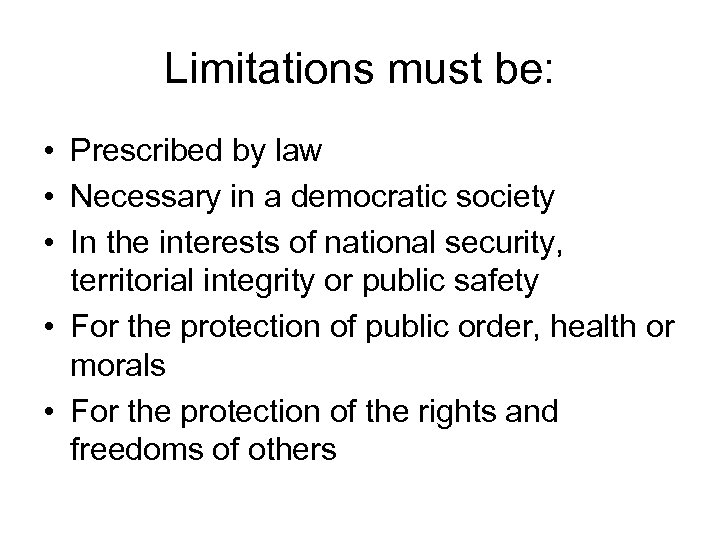 Limitations must be: • Prescribed by law • Necessary in a democratic society •