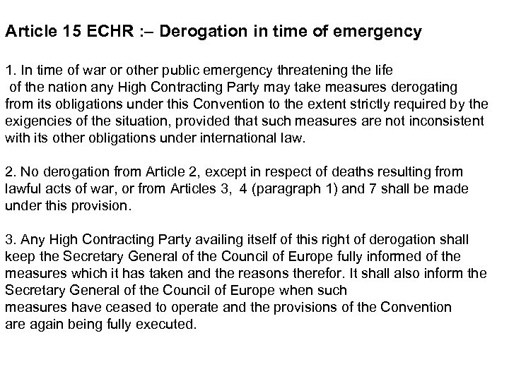 Article 15 ECHR : – Derogation in time of emergency 1. In time of