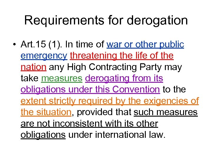 Requirements for derogation • Art. 15 (1). In time of war or other public
