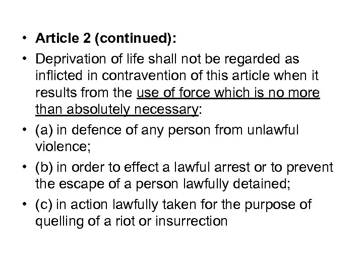 • Article 2 (continued): • Deprivation of life shall not be regarded as