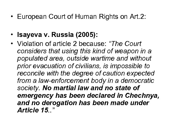 • European Court of Human Rights on Art. 2: • Isayeva v. Russia
