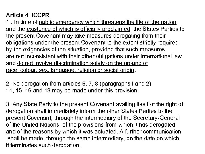 Article 4 ICCPR 1. In time of public emergency which threatens the life of