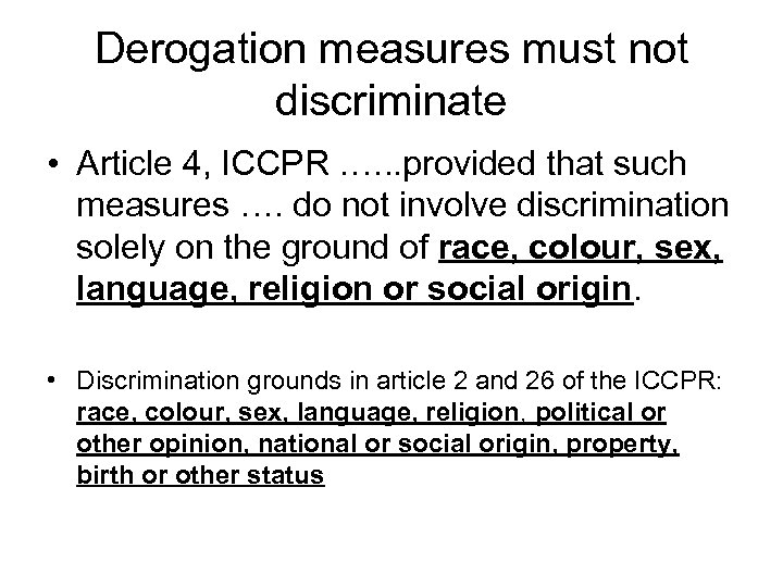Derogation measures must not discriminate • Article 4, ICCPR. …. . provided that such
