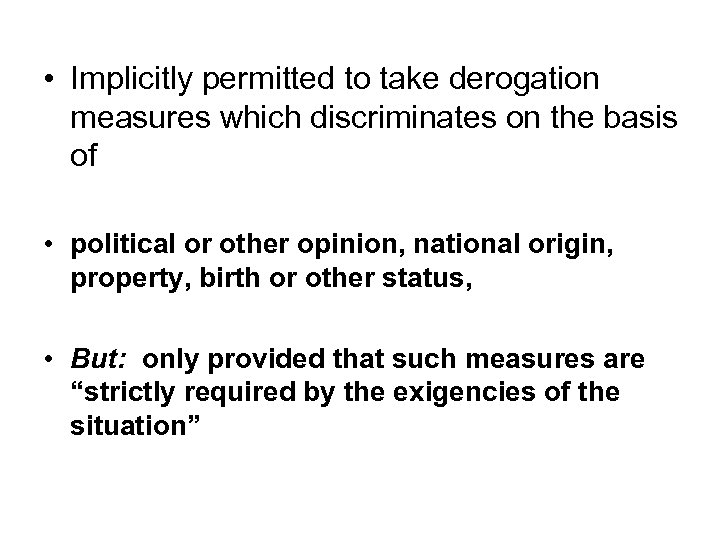 • Implicitly permitted to take derogation measures which discriminates on the basis of