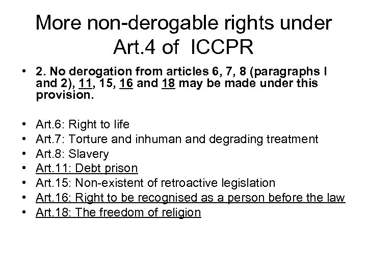 More non-derogable rights under Art. 4 of ICCPR • 2. No derogation from articles