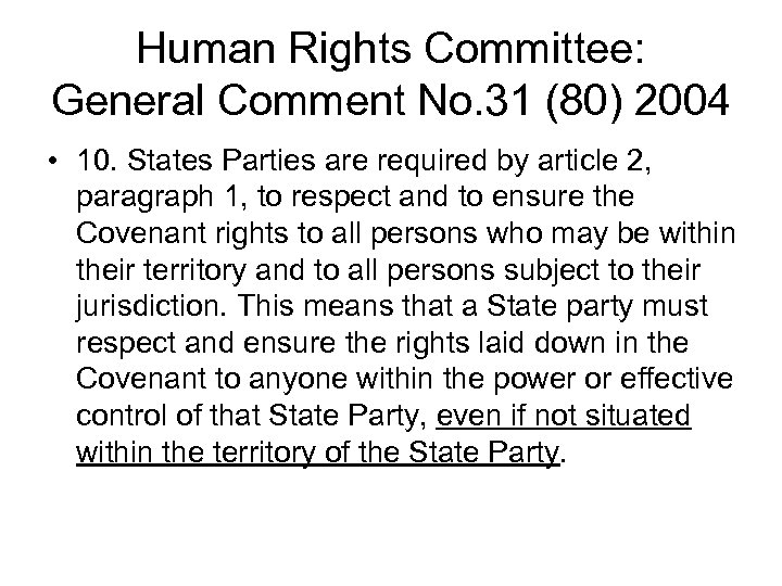 Human Rights Committee: General Comment No. 31 (80) 2004 • 10. States Parties are