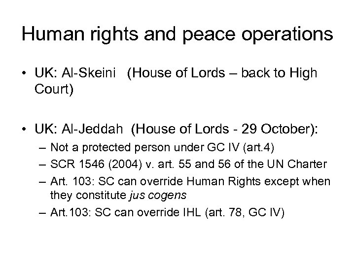 Human rights and peace operations • UK: Al-Skeini (House of Lords – back to
