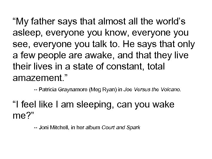"""""""My father says that almost all the world's asleep, everyone you know, everyone you"""