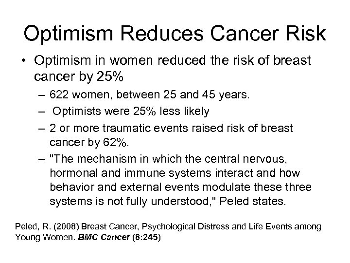 Optimism Reduces Cancer Risk • Optimism in women reduced the risk of breast cancer