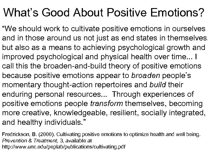 """What's Good About Positive Emotions? """"We should work to cultivate positive emotions in ourselves"""