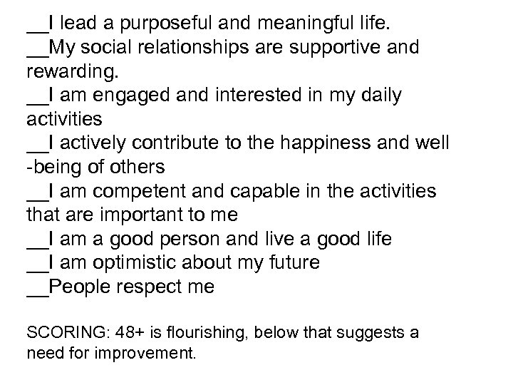 __I lead a purposeful and meaningful life. __My social relationships are supportive and rewarding.