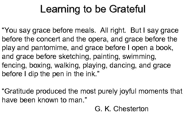 """Learning to be Grateful """"You say grace before meals. All right. But I say"""
